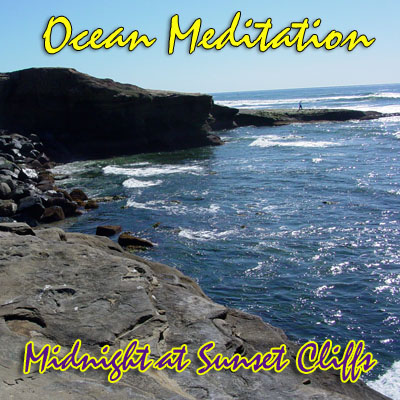 Ocean Meditations - Midnight at Sunset Cliffs